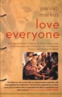 Love Everyone : The Transcendent Wisdom of Neem Karoli Baba Told Through the Stories of the Westerners Whose Lives He Transformed - Book