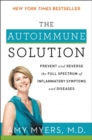 The Autoimmune Solution : Prevent and Reverse the Full Spectrum of Inflammatory Symptoms and Diseases - Book