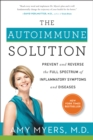 The Autoimmune Solution : Prevent and Reverse the Full Spectrum of Inflammatory Symptoms and Diseases - eBook