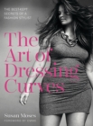 The Art of Dressing Curves : The Best-Kept Secrets of a Fashion Stylist - eBook