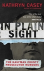 In Plain Sight : The Kaufman County Prosecutor Murders - eBook