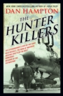 The Hunter Killers : The Extraordinary Story of the First Wild Weasels, the Band of Maverick Aviators Who Flew the Most Dangerous Missions of the Vietnam War - eBook