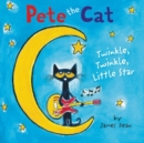 Pete the Cat: Twinkle, Twinkle, Little Star - Book