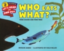 Who Eats What? : Food Chains and Food Webs - Book