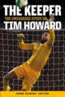 The Keeper: The Unguarded Story of Tim Howard - Book