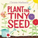 Plant the Tiny Seed - Book
