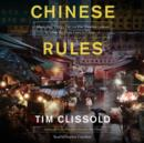 Chinese Rules : Mao's Dog, Deng's Cat, and Five Timeless Lessons from the Front Lines in China - eAudiobook