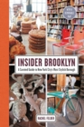 Insider Brooklyn : A Curated Guide to New York City's Most Stylish Borough - Book