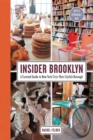 Insider Brooklyn : A Curated Guide to New York City's Most Stylish Borough - eBook