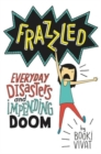 Frazzled : Everyday Disasters and Impending Doom - Book