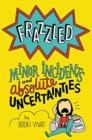 Frazzled #3: Minor Incidents and Absolute Uncertainties - Book