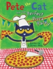 Pete the Cat and the Perfect Pizza Party - Book