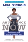 Abundance Now : Amplify Your Life & Achieve Prosperity Today - eBook