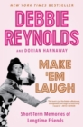 Make 'Em Laugh : Short-Term Memories of Longtime Friends - Book