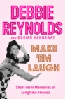 Make 'Em Laugh : Short-Term Memories of Longtime Friends - eBook
