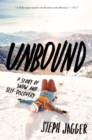 Unbound : A Story of Snow and Self-Discovery - Book