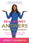 Real Money Answers for Every Woman : How to Win the Money Game With or Without A Man - eBook