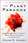 "The Plant Paradox : The Hidden Dangers in ""Healthy"" Foods That Cause Disease and Weight Gain - eBook"