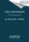 The Contender : The Story of Marlon Brando - Book