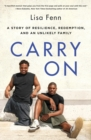 Carry On : A Story of Resilience, Redemption, and an Unlikely Family - Book