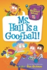 My Weirdest School #12: Ms. Hall Is a Goofball! - Book