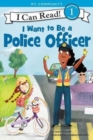 I Want to Be a Police Officer - Book