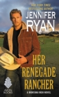 Her Renegade Rancher : A Montana Men Novel - eBook