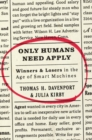 Only Humans Need Apply : Winners and Losers in the Age of Smart Machines - Book