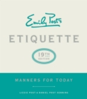 Emily Post's Etiquette, 19th Edition : Manners for Today - eBook