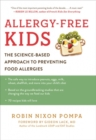Allergy-Free Kids : The Science-Based Approach to Preventing Food Allergies - Book
