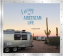 Living the Airstream Life - Book