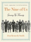 The Nine of Us : Growing Up Kennedy - Book