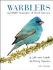 Warblers and Other Songbirds of North America : A Life-size Guide to Every Species - eBook