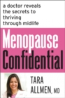 Menopause Confidential : A Doctor Reveals the Secrets to Thriving Through Midlife - Book