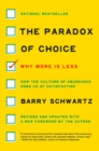 The Paradox of Choice : Why More Is Less, Revised Edition - Book