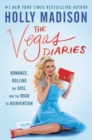 The Vegas Diaries : Romance, Rolling the Dice, and the Road to Reinvention - eBook