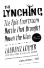 The Lynching : The Epic Courtroom Battle That Brought Down the Klan - Book
