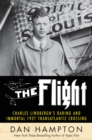 The Flight : Charles Lindbergh's Daring and Immortal 1927 Transatlantic Crossing - eBook