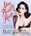 Your Beauty Mark : The Ultimate Guide to Eccentric Glamour - eBook