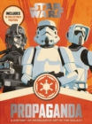 Star Wars Propaganda : A History of Persuasive Art in the Galaxy - Book