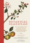 Botanical Shakespeare : An Illustrated Compendium of all the Flowers, Fruits, Herbs, Trees, Seeds, and Grasses Cited by the World's Greatest Playwright - eBook