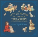 A Little House Picture Book Treasury : Six Stories of Life on the Prairie - Book