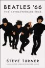 Beatles '66 : The Revolutionary Year - eBook
