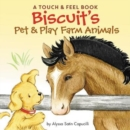 Biscuit's Pet & Play Farm Animals : A Touch & Feel Book - Book