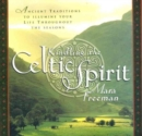 Kindling the Celtic Spirit : Ancient Traditions to Illumine Your Life Through the Seasons - Book