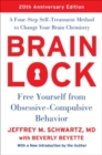 Brain Lock, Twentieth Anniversary Edition : Free Yourself from Obsessive-Compulsive Behavior - Book
