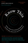 Know This : Today's Most Interesting and Important Scientific Ideas, Discoveries, and Developments - eBook