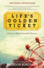 Life's Golden Ticket : A Story About Second Chances - eBook