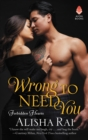 Wrong to Need You : Forbidden Hearts - eBook