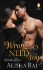 Wrong to Need You : Forbidden Hearts - Book
